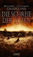 Michael Dissieux: Graues Land 2 - Die Schreie der Toten ★★★★