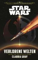 Claudia Gray: Star Wars: Verlorene Welten ★★★★
