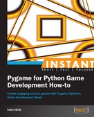 Ivan Idris: Instant Pygame for Python Game Development How-to