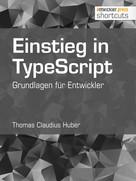 Thomas Claudius Huber: Einstieg in TypeScript