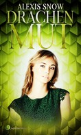Alexis Snow: Drachenmut ★★★★