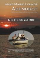 Anne-Marie Loundt: Abendrot (1) Die Reise zu mir: Erinnerungen ★★★★★