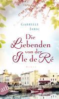 Gabriele Weber-Jaric: Die Liebenden von der Île de Ré ★★★★