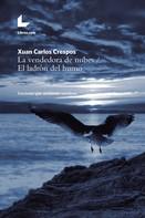 Xuan Carlos Crespos: La vendedora de nubes / El ladrón del humo
