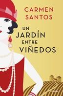 Carmen Santos: Un jardín entre viñedos