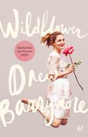 Drew Barrymore: Wildflower ★★★★
