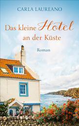 Das kleine Hotel an der Küste - Roman.