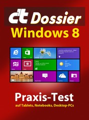 c't Dossier: Windows 8 - Praxis-Test auf Tablets, Notebooks, Desktop-PCs