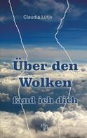 Claudia Lütje: Über den Wolken fand ich dich ★★★★★