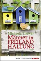 Michaela Thewes: Männer in Freilandhaltung ★★★★