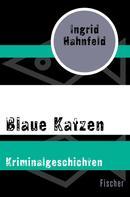 Ingrid Hahnfeld: Blaue Katzen ★★