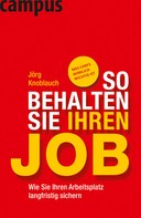 Jörg Knoblauch: So behalten Sie Ihren Job ★★★