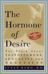 The Hormone of Desire - The Truth About Testosterone, Sexuality, And Menopause