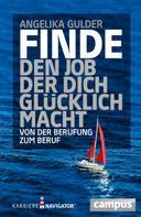 Angelika Gulder: Finde den Job, der dich glücklich macht ★★★
