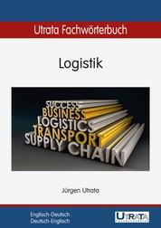 Utrata Fachwörterbuch: Logistik Englisch-Deutsch - Englisch-Deutsch / Deutsch-Englisch
