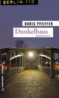 Boris Pfeiffer: Dunkelhaus ★★★★