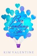 Kim Valentine: Bei Landung Liebe ★★★★