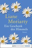 Liane Moriarty: Ein Geschenk des Himmels ★★★★