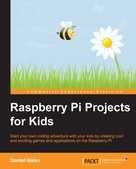Daniel Bates: Raspberry Pi Projects for Kids