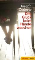 Joseph Zoderer: Das Glück beim Händewaschen ★★★★