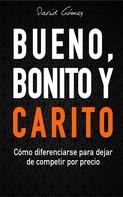 David Gómez Gómez: Bueno, Bonito y Carito