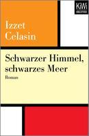 Izzet Celasin: Schwarzer Himmel, schwarzes Meer