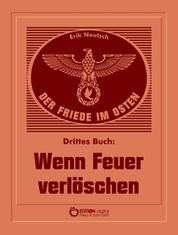 Der Friede im Osten. Drittes Buch - Wenn Feuer verlöschen