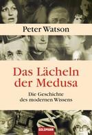 Peter Watson: Das Lächeln der Medusa - ★★★★★