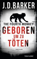 J.D. Barker: The Fourth Monkey - Geboren, um zu töten ★★★★