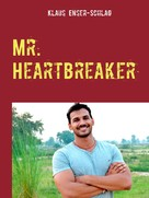 Klaus Enser-Schlag: Mr. Heartbreaker