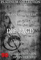 Johann Adam Hiller: Die Jagd
