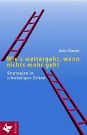 Jens Baum: Wie's weitergeht, wenn nichts mehr geht ★★★★