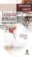 Jorge Eliécer Martínez Posada: Cátedra Institucional Lasallista. Cartografía de éticas para la paz en el siglo XXI