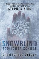 Christopher Golden: Snowblind - Tödlicher Schnee ★★★★★