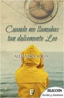 Alejandra Macol: Cuando me llamabas dulcemente Leo