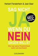 Herbert Fensterheim: Sag nicht ja, wenn du nein sagen willst ★★★★