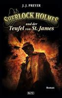 J.J. Preyer: Sherlock Holmes - Neue Fälle 05: Sherlock Holmes und der Teufel von St. James ★★★★★