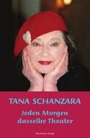 Tana Schanzara: Jeden Morgen dasselbe Theater ★★★★