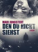 Mari Jungstedt: Den du nicht siehst ★★★★★