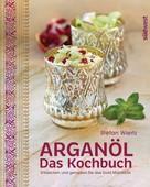 Stefan Wiertz: Arganöl - Das Kochbuch ★★★★★
