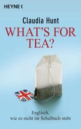 What's for tea? - Englisch, wie es nicht im Schulbuch steht