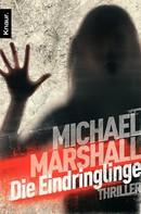 Michael Marshall: Die Eindringlinge ★★★★