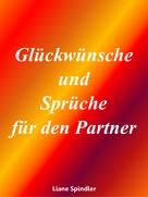 Liane Spindler: Glückwünsche und Sprüche für den Partner ★