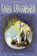 Elisabeth Schieferdecker: Das Elfenlicht von Arwarah ★★★★