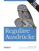Jeffrey E. F. Friedl: Reguläre Ausdrücke