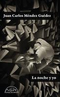 Juan Carlos Méndez Guédez: La noche y yo