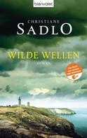 Christiane Sadlo: Wilde Wellen ★★★★