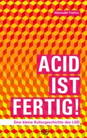 Alexander Fromm: ACID IST FERTIG ★★★★★