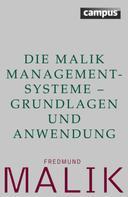 Fredmund Malik: Die Malik ManagementSysteme - Grundlagen und Anwendung ★★★★