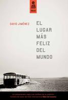 David Jiménez: El lugar más feliz del mundo
